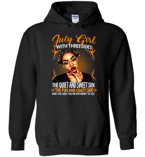 july girl with three side the quiet and sweet side the fun crazy side funny - Heavy Blend Hoodie