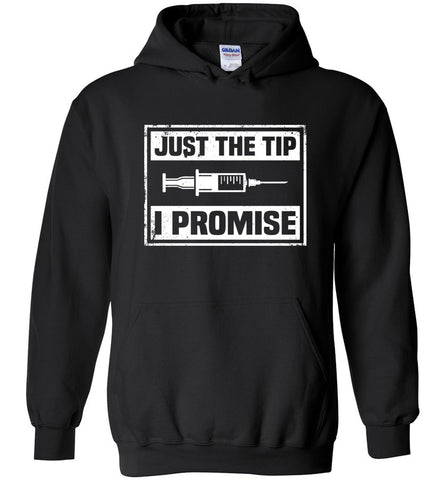 Nurse Just the tip I promise - Heavy Blend Hoodie