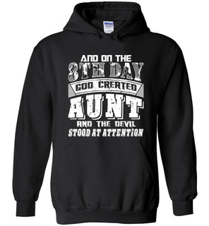 And On The 8th Day Good Created Aunt And The Devil Stood At Attention - Heavy Blend Hoodie