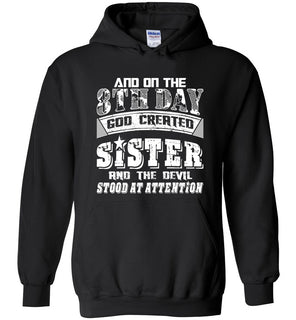 And On The 8th Day Good Created Sister And The Devil Stood At Attention - Heavy Blend Hoodie