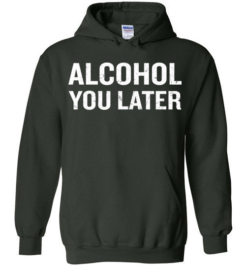 Alcohol You Later Distressed Funny Quote Humor Pun