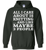 All I Care About Is Knitting... And Like Maybe 3 People   Custom Tshirts   Copy