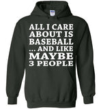 All I Care About Is Baseball... And Like Maybe 3 People   Custom Tshirts