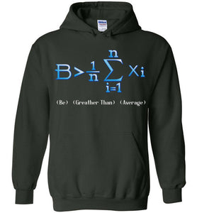 Be Greater Than Average Awesome Funny Math Geek Tee