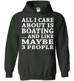 All I Care About Is Boating... And Like Maybe 3 People   Custom Tshirts