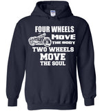 4 WHEELS MOVE THE BODY, 2 WHEELS MOVE THE SOUL