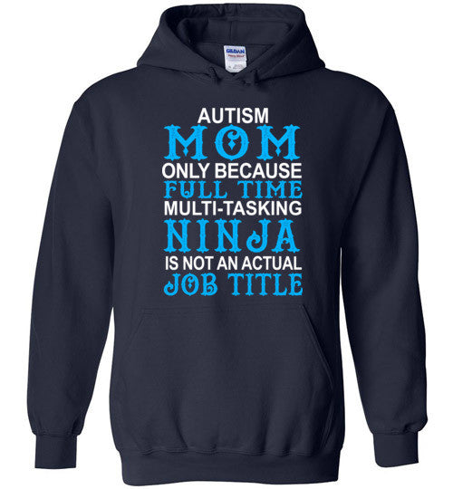 Autism Mom Only Because Full Time Multi Tasking Ninja Is Not An Actual Job Title
