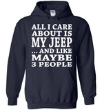 All I Care About Is My Jeep... And Like Maybe 3 People   Custom Tshirts   Copy