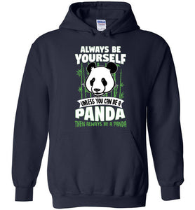 Always Be Yourself Unless You Can Be A Panda