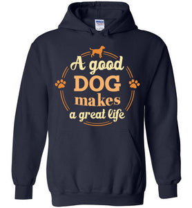 A Good Dog Makes A Great Life