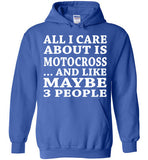 All I Care About Is Motocross... And Like Maybe 3 People   Custom Tshirts