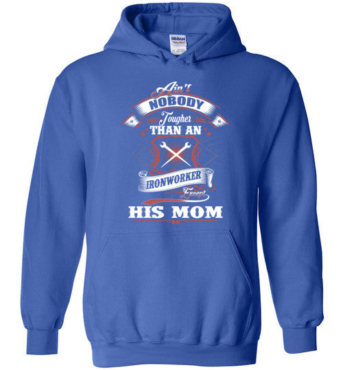 Ain't Nobody Tougher Than An Ironworker Except His Mom