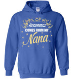 99% AWESOMENESS COMES FROM MY NANA