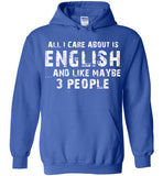 All I Care About Is English And Like Maybe 3 People   Limited Edition Tshirt