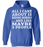 All I Care About Is Riding Horses... And Like Maybe 3 People   Custom Tshirts