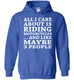 All I Care About Is Riding... And Like Maybe 3 People   Custom Tshirts