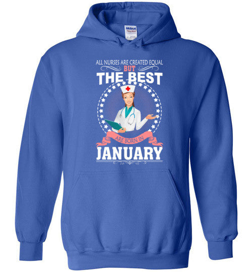 All Nurses Are Created Equal But The Best Are Born In January