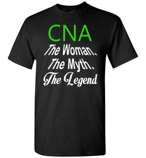 CNA The Woman The Myth The Legend   Tshirts