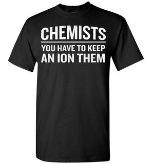 Funny Chemistry Pun Chemists Have An Ion Them