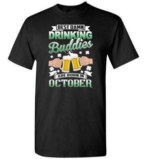 St. Patrick's Day Best Damn Drinking Buddies Are Born In October