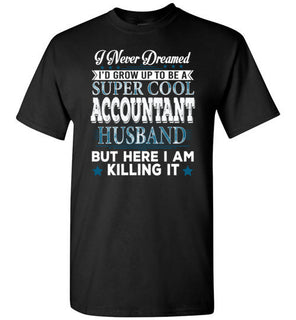 I'd Grow Up To Be A Super Cool Accountant Husband