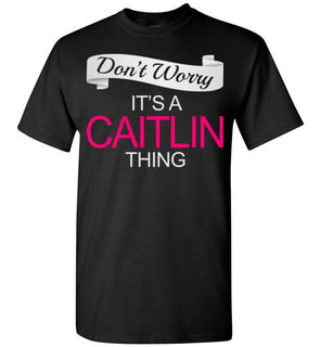 Don't Worry It's A Caitlin Thing