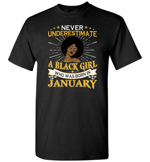 Never Underestimate A Black Girl Who Was Born In January