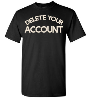 Delete your account shirt funny Hillary Clinton t shirt