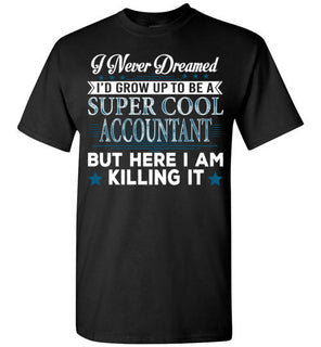 I'd Grow Up To Be A Super Cool Accountant