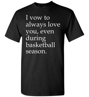 I Vow To Always Love You Even During Basketball Season
