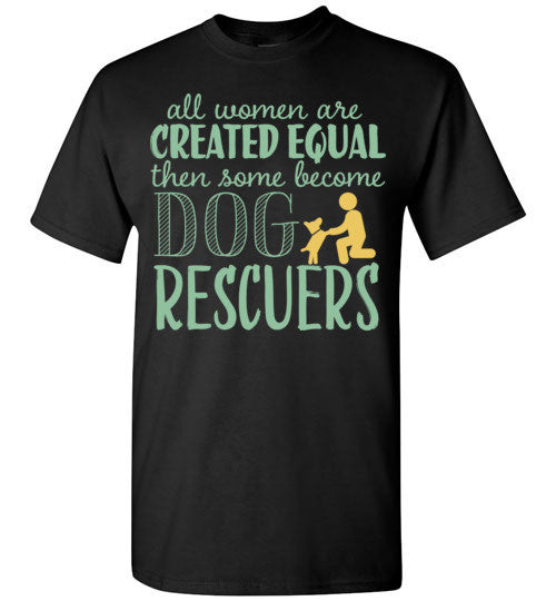 All Woman Are Created Equal then some become DOG RESCUERS