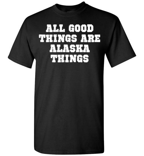 All Good Things Are Alaska Things