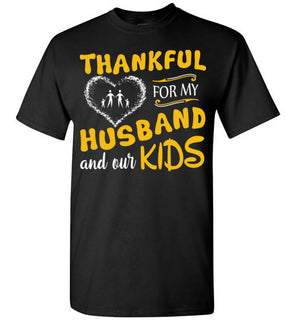 Thankful For My Husband And Our Kids T Shirt