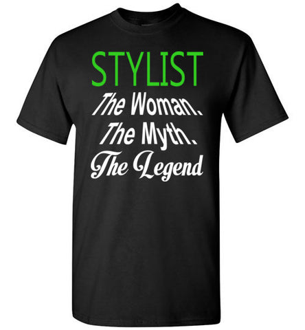 Stylist The Woman The Myth The Legend   Tshirts