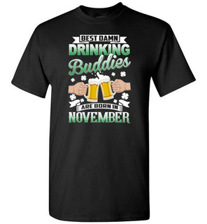 St. Patrick's Day Best Damn Drinking Buddies Are Born In November