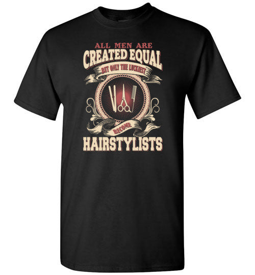 All Men Created Equal Luckiest Become Hairstylists