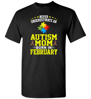 Never Underestimate An Autism Mom Born In February