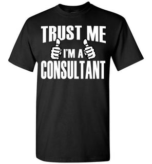 Trust Me I'm A Consultant   Tshirts