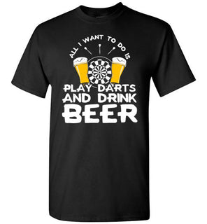 All i want to do is Play Darts and Drink Beer