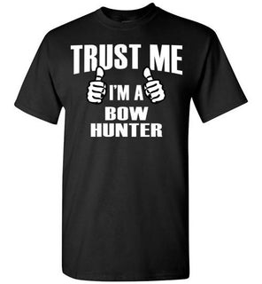 Trust Me I'm A Bow Hunter   Tshirts