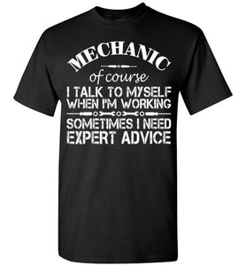 Mechanic Of Corse I Talk To Myself When I'M Working