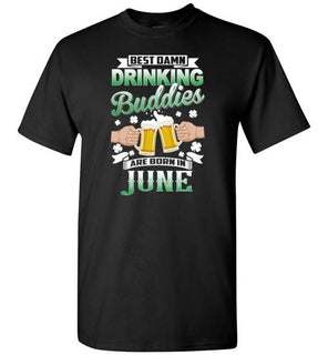 St. Patrick's Day Best Damn Drinking Buddies Are Born In June