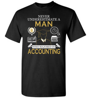 Never Underestimate A Man Who Majored In Accounting