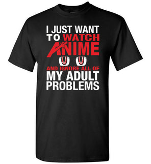 Anime Shirt   Watch Anime And Ignore Adult Problems
