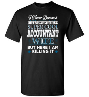 I'd Grow Up To Be A Super Cool Accountant Wife