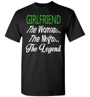 Girlfriend The Woman The Myth The Legend   Tshirts