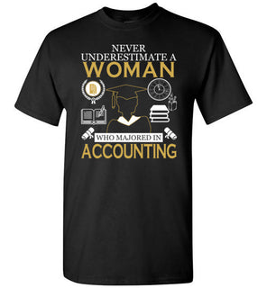 Never Underestimate A Woman Who Majored In Accounting