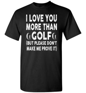 I Love You More Than Golf