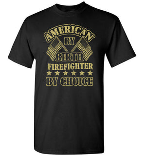 American by Birth Firefighter by choice
