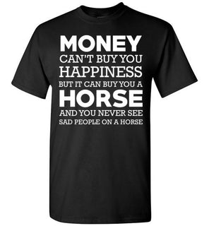 Money Can't Buy Happiness But It Can Buy A Horse